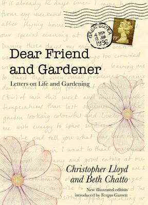 Dear Friend and Gardener book written by Beth Chatto and Christopher Lloyd